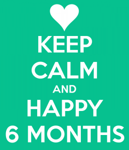 keep-calm-and-happy-6-months-257x300